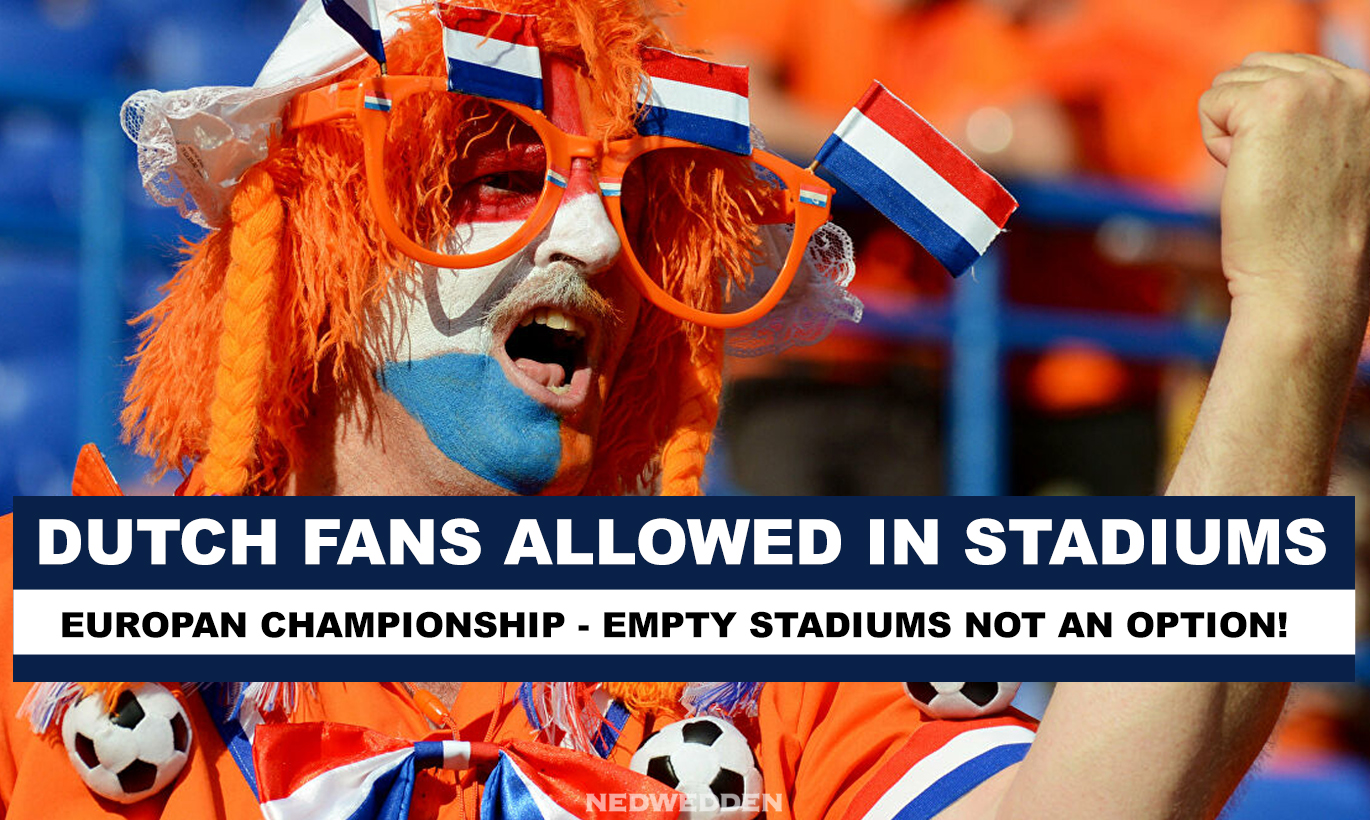 Dutch fans allowed in stadiums!
